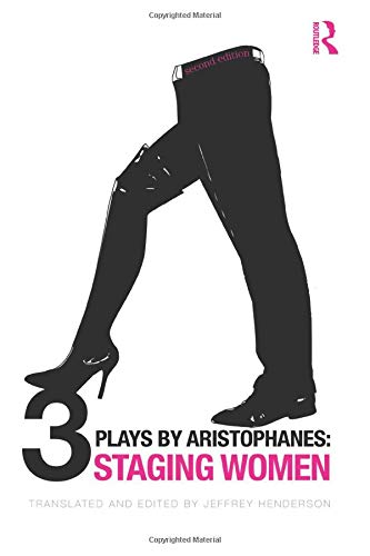 Three Plays by Aristophanes: Staging Women (New Classical...