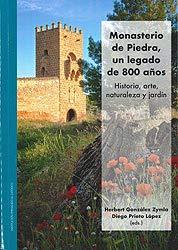 Monasterio de Piedra un legado de 800 años.: Historia, arte, naturaleza y jardín.