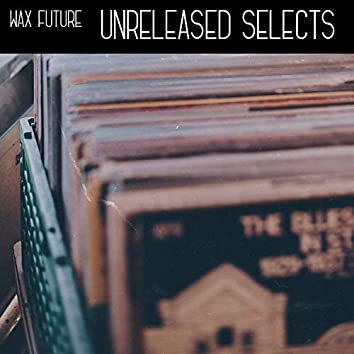 Unreleased Selects