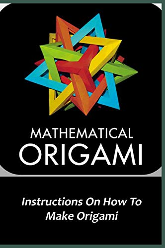 Mathematical Origami: Instructions On How To Make Origami: Origami Wall Hanging (English Edition)