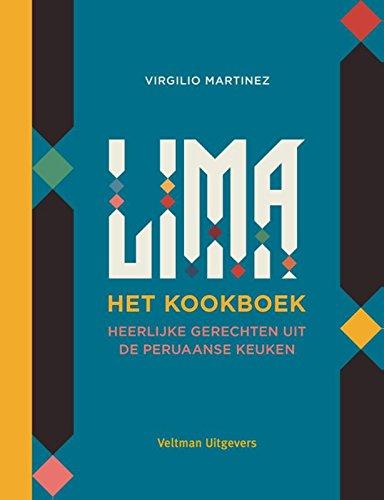 Lima - het kookboek: heerlijke gerechten uit de Peruaanse keuken