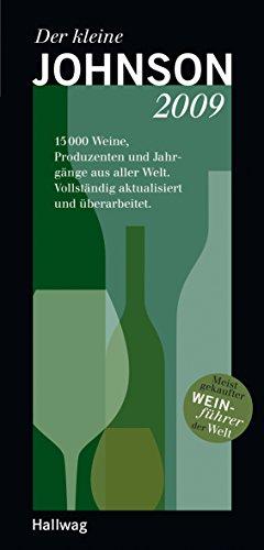 Der kleine Johnson 2009: 15000 Weine, Produzenten und Jahrgänge aus aller Welt