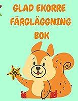 Glad Ekorre Faerglaeggning BOK: Faergbok foer småbarn med roliga ekorrar - Faergboecker foer barn - Faergbok foer djur - Aktivitetsboecker foer barn