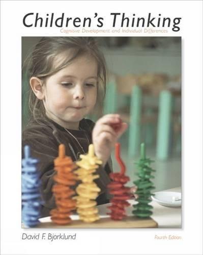 Children's Thinking: Cognitive Development and Individual Differences (with InfoTrac)