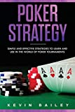 Poker Strategy: Simple and Effective Strategies to Learn and use in the World of Poker Tournaments: 3