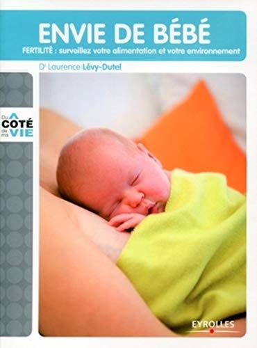 Envie de bébé: FERTILITE : surveillez votre alimentation et votre environnement