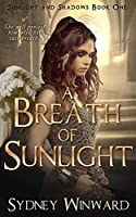 A Breath of Sunlight (Sunlight and Shadows)