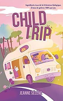 Child Trip par [Jeanne Sélène]