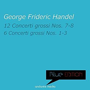 Blue Edition - Handel: 12 Concerti Grossi Nos. 7 & 8 - 6 Concerti Grossi Nos. 1 - 3