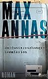 Max Annas: Morduntersuchungskommission