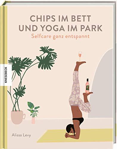 Chips im Bett und Yoga im Park - Self Care ganz entspannt