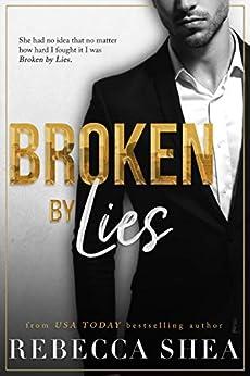 Broken by Lies (Bound and Broken Book 1) by [Rebecca Shea]
