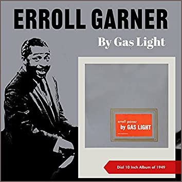 By Gas Light (Dial 10 Inch Album of 1949)
