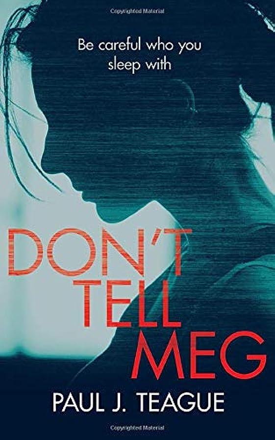 それる身元勇敢なDon't Tell Meg (Don't Tell Meg Trilogy)