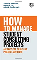 How to Manage Student Consulting Projects: A Practical Guide for Project Advisors