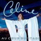 Songtexte von Céline Dion - Au cœur du stade