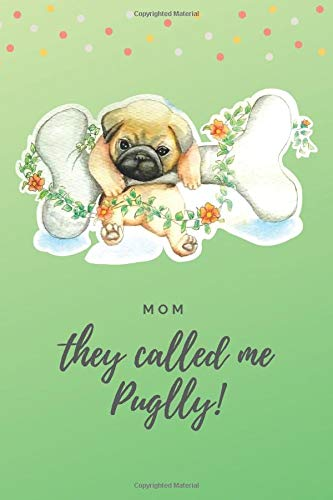 Mom They Called Me Puglly!: Cute Dog Lovers/Note/Journal. Love Pugs. Doug the Pug. Fantasy Notebook. Wide Blank Lined Workbook. Perfect Funny Gifts ... Cute Animals. Puppy Dogs.