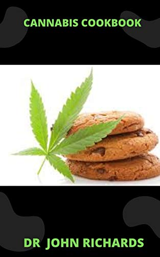 CANNABIS COOKBOOK: Quick And Simple Medical Marijuana Edible Recipes (English Edition)