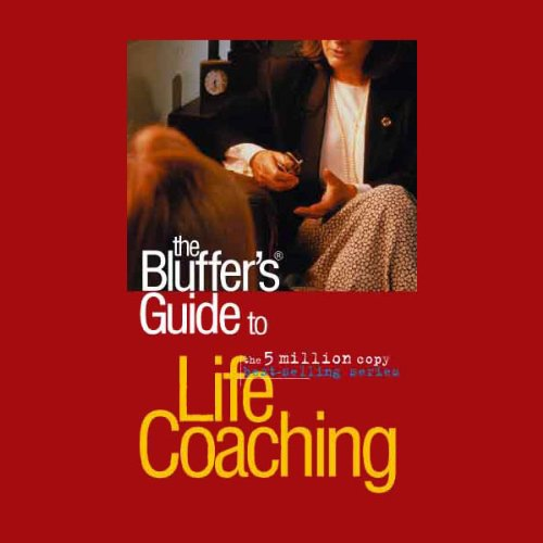 The Bluffer's Guide® to Life Coaching audiobook cover art