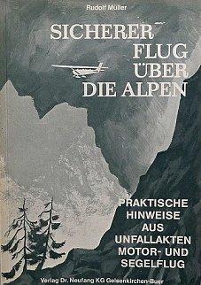 Sicherer Flug über die Alpen. Fliegen im Gebirge. Hinweise aus Unfallakten für Motor- und Segelflieger.