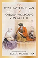 The West-Eastern Divan of Johann Wolfgang von Goethe