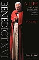 Benedict XVI a Life: Youth in Nazi Germany to the Second Vatican Council 19271965