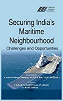 Securing India's Maritime Neighbourhood: Challenges and Opportunities