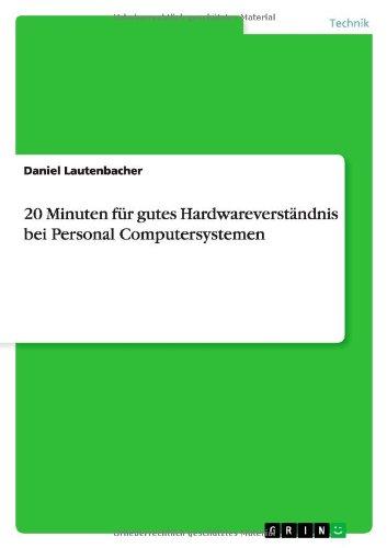 20 Minuten für gutes Hardwareverständnis bei Personal Computersystemen