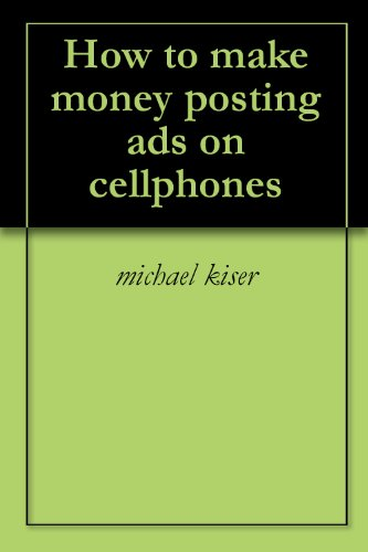 How to make money posting ads on cellphones