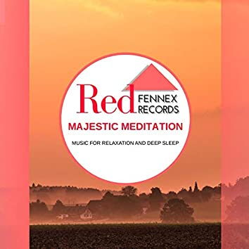 Majestic Meditation - Music For Relaxation And Deep Sleep