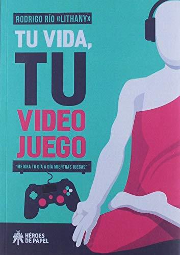 Tu vida, tu videojuego: Mejora tu día a día mientras juegas