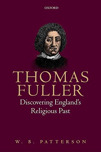 Thomas Fuller: Discovering England's Religious Past