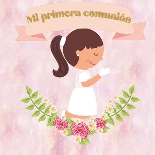 Mi primera comunion niña: Libro de firmas y recuerdos de invitados de comunión personalizado y original para niña - Regalo o detalle para comunion de niña. Español.