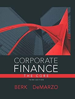 Corporate Finance, The Core (3rd Edition) (Pearson Series in Finance)