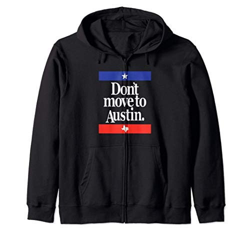 Funny Don't Move to Austin Texas Austinite Lone Star State Sudadera con Capucha