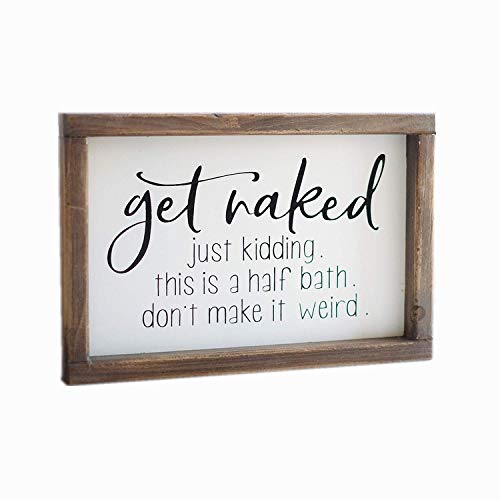 Lavender Inspired Get Naked Bathroom Signs-Funny Bathroom Signs Decor-Half Bath Signs-Farmhouse Bathroom Wall Decor-Guests Bath-Just Kidding, This is a Half Bath, Dont Make It Weird.