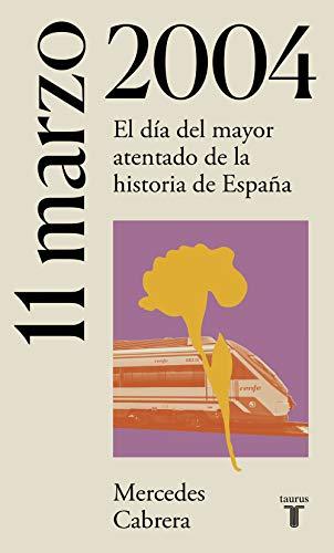 11 de marzo de 2004: El día del mayor atentado de la historia de España (La España del siglo XX en siete días)