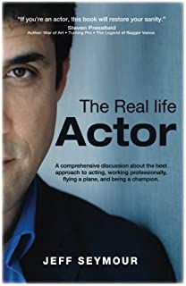 The Real Life Actor: A comprehensive discussion about the best approach to acting, working professionally, flying a plane,...