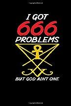 I Got 666 Problems But God Aint One: Notebook Journal 6x9 Funny Satanic Log Note Halloween Present Devil Satan
