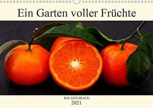 Ein Garten voller Früchte (Wandkalender 2021 DIN A3 quer)