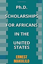 Ph.D. SCHOLARSHIPS FOR AFRICANS IN THE UNITED STATES