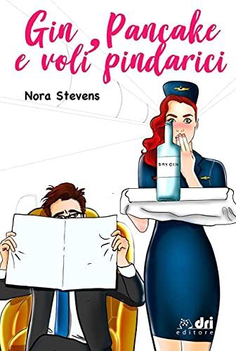Gin, Pancake e Voli Pindarici (BrandNewRomance DriEditore Vol. 13)