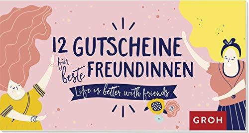 12 Gutscheine für beste Freundinnen: Life is better with friends