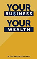 Your Business Your Wealth