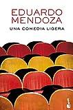 Una comedia ligera (Biblioteca Eduardo Mendoza)