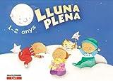 Lluna Plena 1-2 anys: Educación Infantil (Catalan Edition)