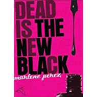 DEAD IS THE NEW BLACK By Perez, Marlene (Author) Paperback on 01-Sep-2008