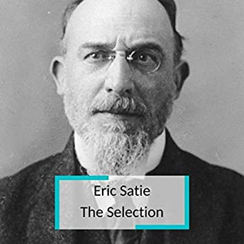 Eric Satie - The Selection