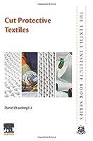 Cut Protective Textiles (The Textile Institute Book Series)
