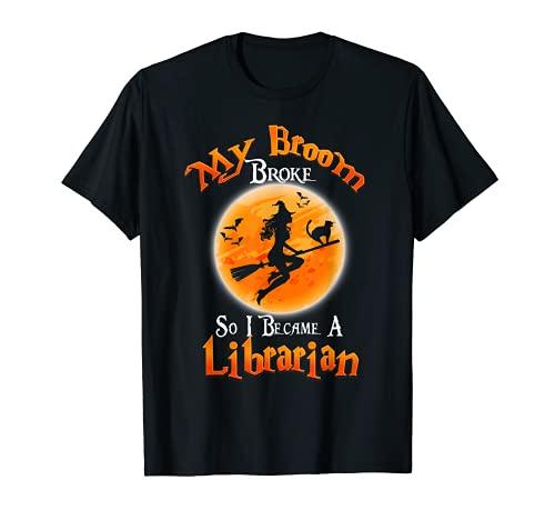 Broom Broke So I Became A Bibliotecario Disfraz de Halloween Camiseta